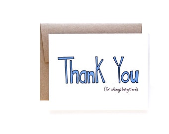 Thank You Card - Thank You For Always Being There By Yellow Daisy Paper Co.