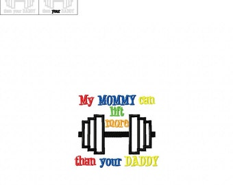Mommy Can Lift More Than Lift Daddy - Applique/Embroidery Design -   DIGITAL Embroidery DESIGN