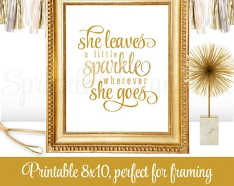 She Leaves A Little Sparkle Wherever She Goes - Gold Glitter Printable Baby Girl Nursery Room Wall Art - Princess Birthday Decorations Sign