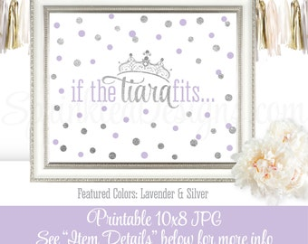 If The Tiara Fits - Little Princess Party Printables, Girls Room Nursery Decor Art Beauty Pageant Crown Sign, Lavender Purple Silver Glitter
