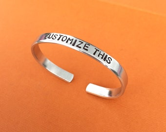 "Hand Stamped Bracelet Customized Aluminum Skinny Cuff Bangle Personalized Gift  - Graduation - Birthday - Mothers Day  - 1/4"" Wide"