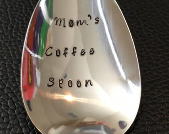 Mom's Coffee Spoon / Unique Gift / Teenager / Husband / Coffee Lover / Hand Stamped Spoon / Personalized Spoon/Message of Choice #90