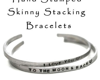 2 Hand Stamped Aluminum Cuff Bracelets I Love You To The Moon & Back Skinny Hammered Stacking Bracelet Personalized Bridesmaid Jewelry