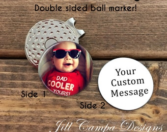 GOLF MARKER - double sided golf ball marker - hat clip - Your Photo and saying - Design your own golf marker, custom ball marker, golf ball