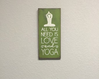 FREE SHIPPING! Yoga sign - Primitive Yoga - All you need is yoga - Primitive Signs