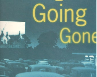 Going Going Gone: Vanishing Americana by by Susan Jonas  and Marilyn Nissenson, Chronicle Books 1994