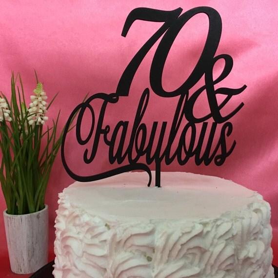 70th Cake Topper, 70th Birthday Cake, 70 & Fabulous Cake Topper, Gold Cake Topper, Silver Cake Topper, Rose Gold Cake Topper, Wooden Cake