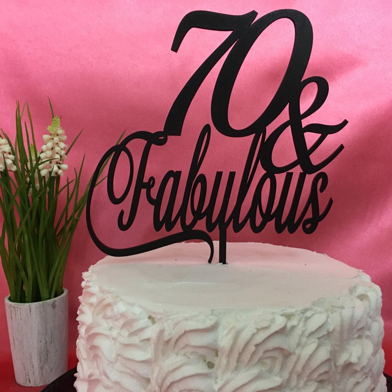 70th Cake Topper 70th Birthday Cake 70 & Fabulous Cake