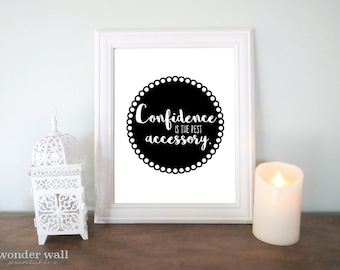 Confidence is the best accessory Black or CHOOSE YOUR COLOR 8x10 Wall art Printable