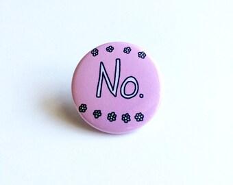 No Pinback button, No Pin, No Button, Girl Power Pin, Feminism Pin, Feminist Pin, Word Pin, Saying Pin