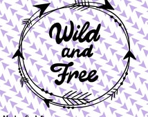 Cricut SVG - Wild & Free SVG - Arrows - Tribal Frame - Boho - Wall Decor - Silhouette - Cut Files - Toddler Tshirt - Bohemian - Tribal
