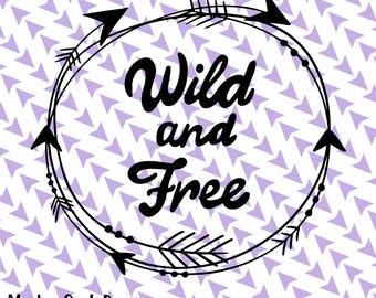 Cricut SVG PNG - Wild & Free SVG - Arrows - Tribal Frame - Boho - Wall Decor - Silhouette - Cut Files - Toddler Tshirt - Bohemian - Tribal