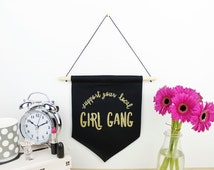 Support Your Local Girl Gang - Black and Gold Glitter - Pennant Banner - Hanging Wall Art