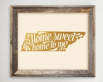 Tennessee Printable •Home Sweet Home to Me • TN Typography State Print • Faux Gold Foil • Tennessee Map Instant Download 8 x 10 and 11x14