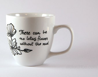 Inspirational Her Quote Mug Lotus Flower Cup Girlfriend Gift For Her Yoga Mug Painted Lotus Hand Painted Personalized Coffee Tea Mug