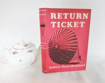 Return Ticket by Anthony Deane-Drummond / 1953 1st Edition, Collins London / True Wartime Escape Story / With Dust Jacket in Good Condition