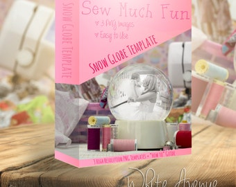 Sew Much Fun ~ Snow Globe Photoshop Template