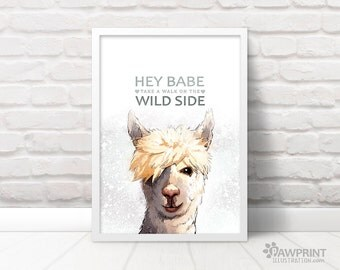 "Llama Quirky Art Print ""Hey Babe take a walk on the wild side"" - funny llama print alpaca print farm animal print, llama gift for girlfriend"