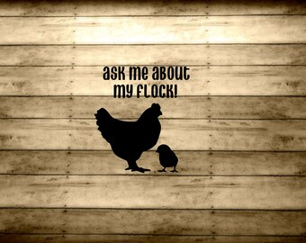 Ask me about my Flock! Vinyl Decal Chicken lovers