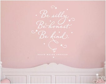 Be Silly Be Honest Be Kind - Ralph Waldo Emerson - Wall Decal