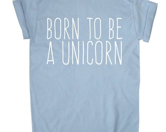 Born To Be A Unicorn // Unisex T-Shirt // White Black Grey Maroon // S M L XL