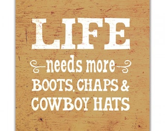 Life Needs More® Cowboys, Boots, Chaps & Cowboy Hats, Life Needs More® Canvas Art, Cowboy Print, Western Art, Wall Art, Home Decor, Boot Art