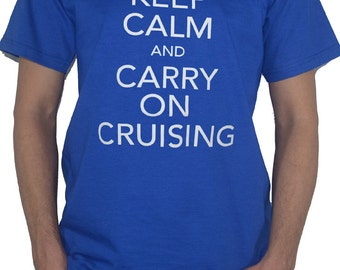 Keep Calm And Carry On Cruising - Funny T-Shirt