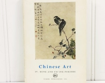 Chinese Art IV Ming and Ch'ing Periods by Jean A Keim, 1961 Tudor Publishing