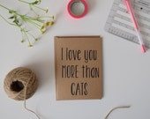 I love you more than CATS funny greeting card/valentines day card/sarcastic card/greeting card/couples card/silly anniversary card