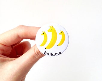 Ballama badge, banana badge, llama badge, puns, banana pin, llama pin, animal pins, animal badges, kawaii