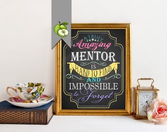 Retirement gift, female mentor,  A truly amazing mentor is hard to find and impossible to forget, Typographic gift, DIY retirement printable