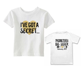 Big sister shirt - I've got a secret - I'm going to be a big sister - Date tee - Due Date - Pregnancy announcement -front and back
