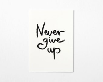 Never Give Up, Motivational Quote, Typography Print, Inspirational Quote,Typographic Black And White Art Print