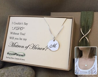 Will you be my Matron of Honor - I couldn't say I DO without you - Silver Initial necklace maid of honor gift wedding bridesmaid jewelry