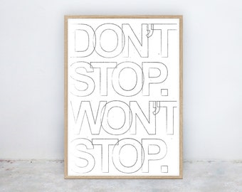 Don't Stop: Lettering, Typography, Motivation, Black and White, Instant Digital Printable Poster Art Prints, by Nine Lives Collective