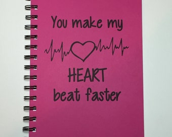 Valentines Day Gift, You Make my Heart Beat Faster, Heart Beat, Journal, Notebook, Personalized Valentine, Boyfriend, Girlfriend, Gift