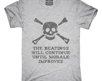 The Beatings Will Continue Until Morale Improves T-Shirt, Hoodie, Tank Top, Gifts