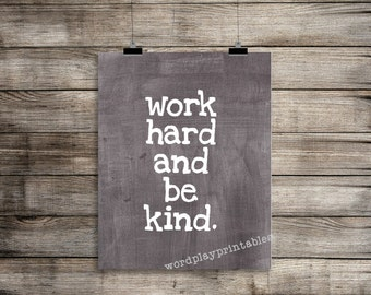 Work Hard and Be Kind (3) - 8x10 digital printable file - instant download