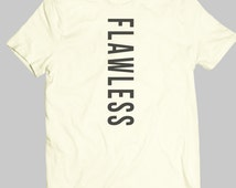 Flawless Shirt - Flawless T-Shirt - Custom Shirt - Custom Shirt - Tumblr Shirt  IGO-173-Perfcase