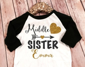 Middle Sister Big Sister Shirt Little Sister Shirt Personalized Shirt Sibling Shirts Sister Shirt Pregnancy Announcement Shirt Baby Announce