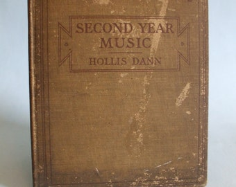Second Year Music by Hollis Dann 1915 Vintage School Book