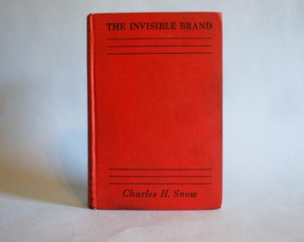 The Invisible Brand by Charles H. Snow Vintage Western Novel 1933