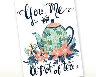 You, Me and a Pot of Tea Greeting Card, 5x7 Art Print, Friendship Card, Just Because Card, Tea Print