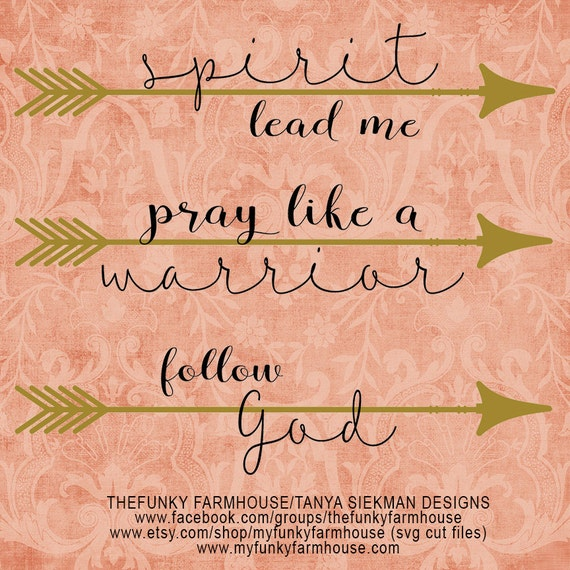 "SVG & PNG  - ""spirit lead me""  ""pray like a warrior""  follow God"""