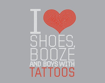 Shoes Booze and Boys with Tattoos