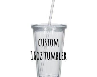 Custom 16 oz Standard Acrylic Tumbler - BPA free