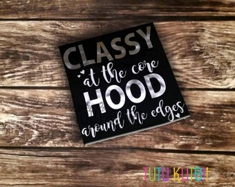 Classy at the core, Hood around the edges shirt