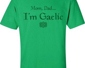 I'm Gaelic Tee