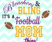 Bleachers & Bling Football Mom SVG and studio files for Cricut, Silhouette, Vinyl Cutters and Screen Printing