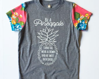 Pineapple T-Shirt Kids, Teen, Be A Pineapple, Stand Tall, Wear a crown, be sweet on the inside
